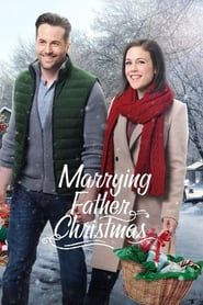Marrying Father Christmas (2018) Film Online Subtitrat