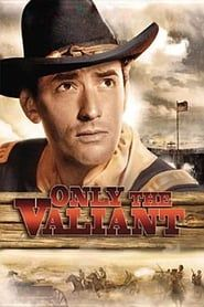 Only the Valiant (1951) Film Online Subtitrat