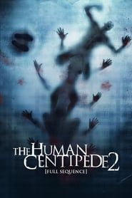 The Human Centipede 2 (Full Sequence) (2011) Film Online Subtitrat