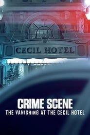 Crime Scene: The Vanishing at the Cecil Hotel (2021)