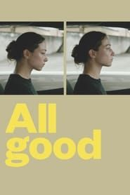 All Good (2018) Film Online Subtitrat
