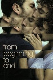 From Beginning to End (2009) Film Online Subtitrat