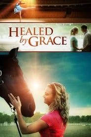 Healed by Grace (2012)