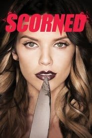 Scorned (2013) Film Online Subtitrat