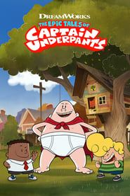 The Epic Tales of Captain Underpants (2018)