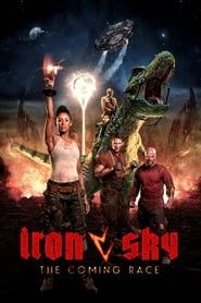 Iron Sky: The Coming Race (2019) Film Online Subtitrat