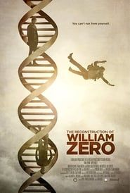The Reconstruction of William Zero (2015) Film Online Subtitrat