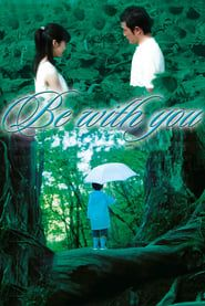 Be with You (2004) Film Online Subtitrat