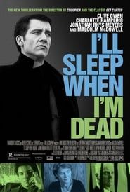 I'll Sleep When I'm Dead (2003) Film Online Subtitrat