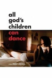 All God's Children Can Dance (2008)