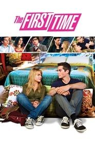 The First Time (2012) Film Online Subtitrat