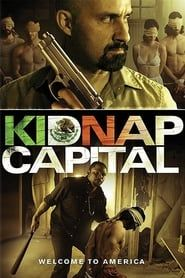 Kidnap Capital (2016) Film Online Subtitrat