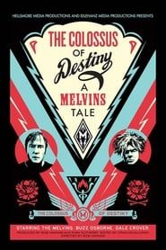 The Colossus of Destiny: A Melvins Tale (2016) Film Online Subtitrat