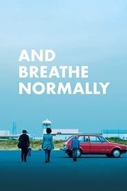 And Breathe Normally (2018)