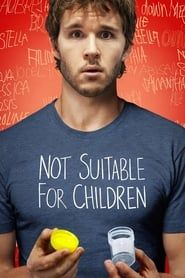 Not Suitable For Children (2012) Film Online Subtitrat
