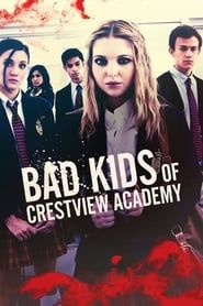 Bad Kids of Crestview Academy (2017) Film Online Subtitrat