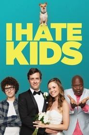 I Hate Kids (2019) Film Online Subtitrat