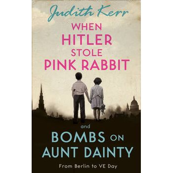 WHEN HITLER STOLE PINK RABBIT/BOMBS ON A