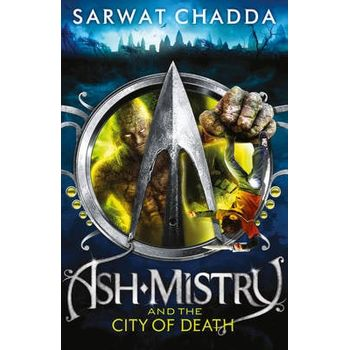 ASH MISTRY AND THE CITY OF DEATH