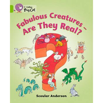 FABULOUS CREATURES: ARE THEY REAL? WORKB