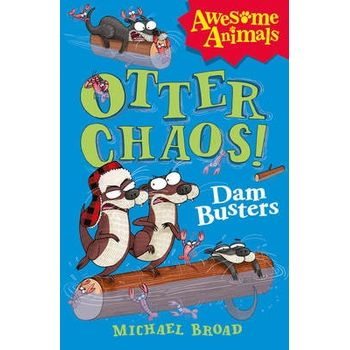 OTTER CHAOS – THE DAM BUSTERS