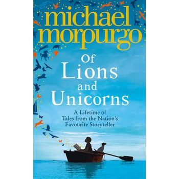 OF LIONS AND UNICORNS: A LIFETIME OF TAL