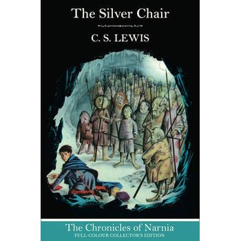 CHRONICLES OF NARNIA — SILVER CHAIR