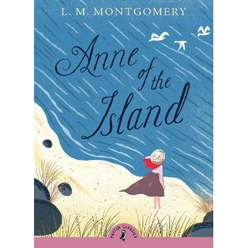 Anne of the Island (Puffin Classics Relaunch)