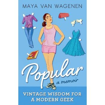 Popular: Vintage Wisdom for a Modern Geek (A Memoir)