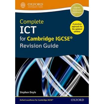 COMPLETE ICT FOR CAMBRIDGE IGCSE REVISIO