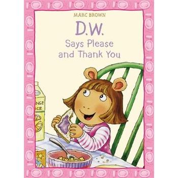 D. W. Says Please and Thank You
