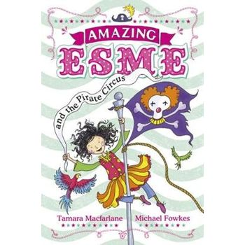 AMAZING ESME AND THE PIRATE CIRCUS