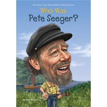 WHO WAS PETE SEEGERx