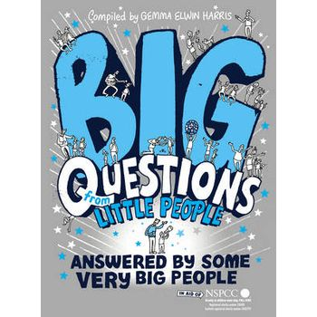 BIG QUESTIONS FROM LITTLE PEOPLE … ANS