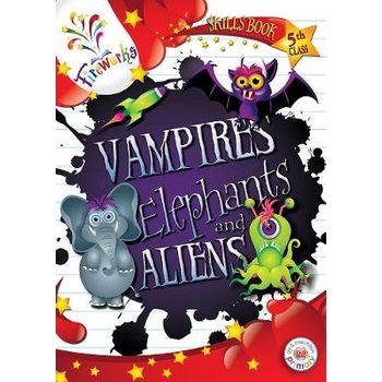 VAMPIRES, ELEPHANTS AND ALIENS 5TH CLASS