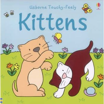 The Usborne Big Touchy Feely Book of Kittens