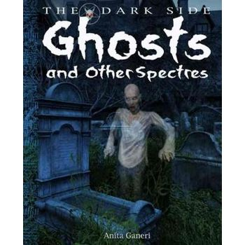 GHOSTS AND OTHER SPECTRES