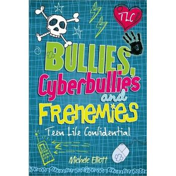 BULLIES, CYBERBULLIES AND FRENEMIES