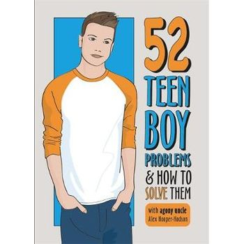 52 TEEN BOY PROBLEMS & HOW TO SOLVE THEM
