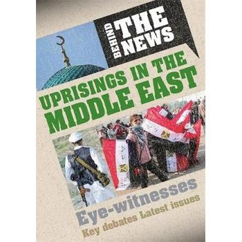 BEHIND THE NEWS: UPRISINGS IN THE MIDDLE
