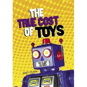 TRUE COST OF TOYS