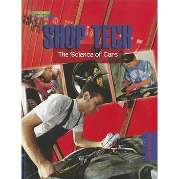 SHOP TECH: SCIENCE OF CARS