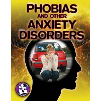 PHOBIAS & OTHER ANXIETY