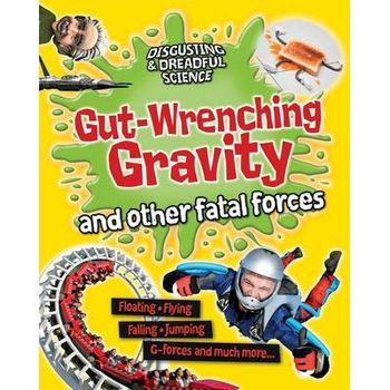 GUT-WRENCHING GRAVITY AND OTHER FATAL FO