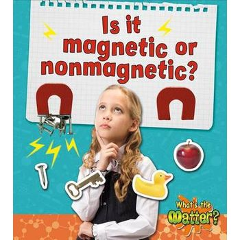 IS IT MAGNETIC OR NONMAGNETIC?