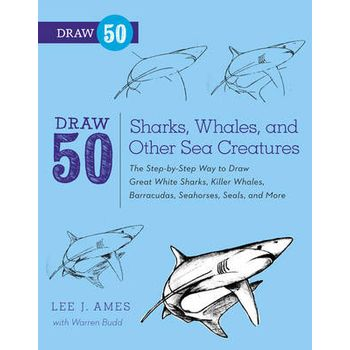 DRAW 50 SHARKS, WHALES, AND OTHER SEA CR