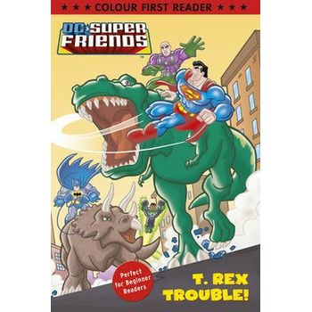 DC SUPER FRIENDS: T. REX TROUBLE!