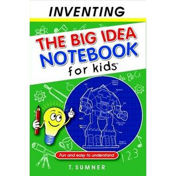 BIG IDEA NOTEBOOK FOR KIDS – INVENTING