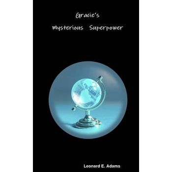 GRACIES MYSTERIOUS SUPERPOWER