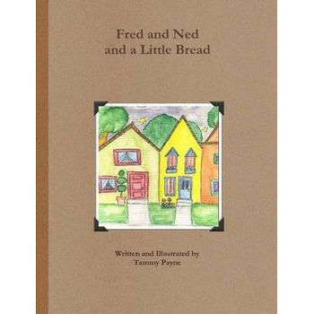 FRED AND NED AND A LITTLE BREAD